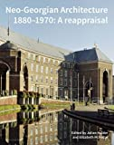 Neo-Georgian Architecture 1880-1970: A Reappraisal