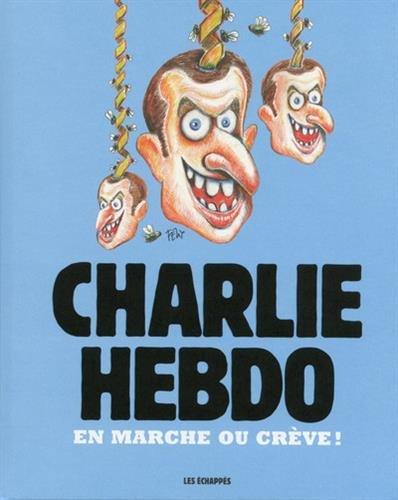 Charlie Hebdo - En marche ou crève ! par Collectif
