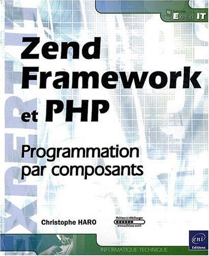 Zend Framework et PHP - Programmation par composants