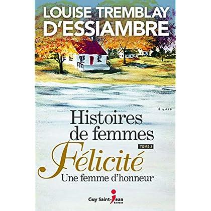 Histoires de Femmes Tome 02 Felicite une Femme d'Honneur