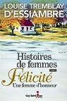 Histoires de Femmes Tome 02 Felicite une Femme d'Honneur par Tremblay-d`Essiambre