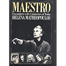 Maestro: Encounters with Conductors of Today