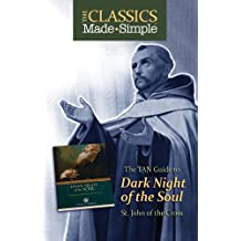 The TAN Guide to Dark Night of the Soul (Classics Made Simple)