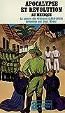 Apocalypse et révolution au Mexique. La Guerre des Cristeros (1926-1929)