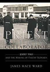 Priest, Politician, Collaborator by James Mace Ward (2013-03-07)