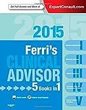 Ferri's Clinical Advisor 2015 (Expert Consult Title: Online + Print)
