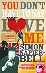 You Don't Have To Say You Love Me by Napier-Bell, Simon (July 7, 2005) Paperback