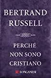 Perché non sono cristiano (Il Cammeo) (Italian Edition)