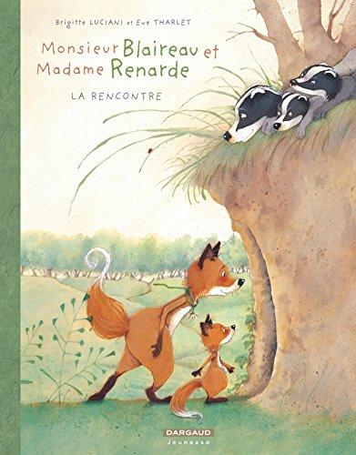 Monsieur Blaireau et Madame Renarde, Tome 1 : La rencontre