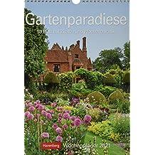 Gartenparadiese Kalender 2021: Wochenplaner, 53 Blatt mit Zitaten und Wochenchronik