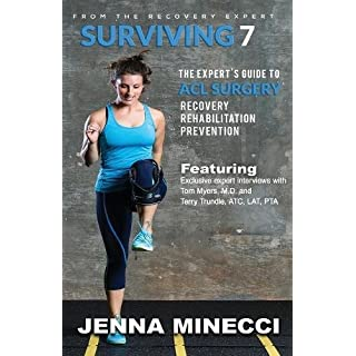 Surviving 7: The Expert's Guide to ACL Surgery: Recovery, Rehabilitation, and Prevention