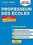 Concours Professeur des écoles (CRPE) EPS - Cours et entrainement - L'essentiel à retenir en 40 fiches - Admis 2019-2020