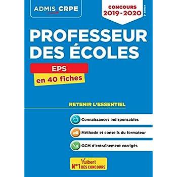 Concours Professeur des écoles (CRPE) - EPS - Cours et entrainement - L'essentiel à retenir en 40 fiches - Admis 2019-2020