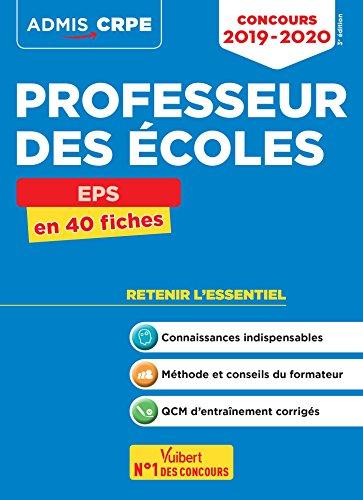 Concours Professeur des écoles (CRPE) - EPS - Cours et entrainement - L'essentiel à retenir en 40 fiches - Admis 2019-2020 par Marc Loison;Bruno Dhormes;Haimo Groenen
