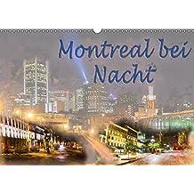 Montreal bei Nacht (Wandkalender 2018 DIN A3 quer): Eigene Fotoaufnahmen wurden mit Lightroom, Photoshop, Topaz Labs in einen malerischen Look versetzt. (Monatskalender, 14 Seiten ) (CALVENDO Orte)
