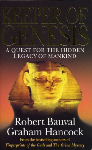 Keeper Of Genesis: A Quest for the Hidden Legacy of Mankind (English Edition) por Bauval