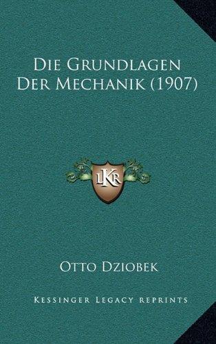 Die Grundlagen Der Mechanik (1907)