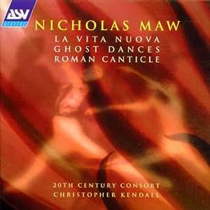 Maw: Ghost Dances/La Vita Nuova/Roman Canticle