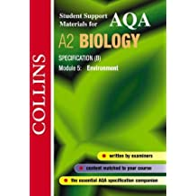 Collins Student Support Materials for AQA A2 Biology Specification (B) Module 5, Environment by Mike Boyle (2001-11-20)