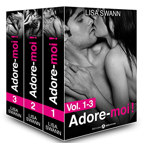 Couverture du livre Adore-moi ! - Vol. 1-3
