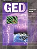 GED Exercise Books: Student Workbook Science (Steck-Vaughn GED)