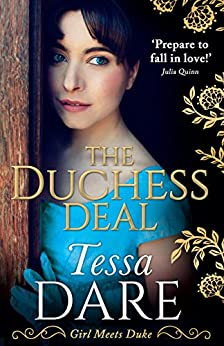 The Duchess Deal: the stunning new Regency romance from the New York Times bestselling author (Girl meets Duke, Book 1) by [Dare, Tessa]