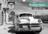 Rust in Peace - Classic US Cars (Wall Calendar 2018 DIN A4 Landscape): Abandoned cars and trucks in the middle of nowher