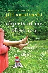 Objects of My Affection: A Novel by Smolinski, Jill (2013) Paperback