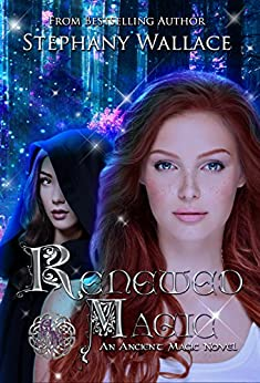 Renewed Magic (The Ancient Magic Series Book 2) by [Wallace, Stephany]