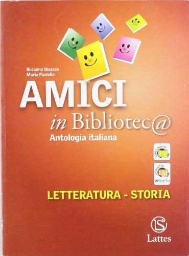 Amici in bibliotec@. Letteratura-Storia. Per la Scuola media