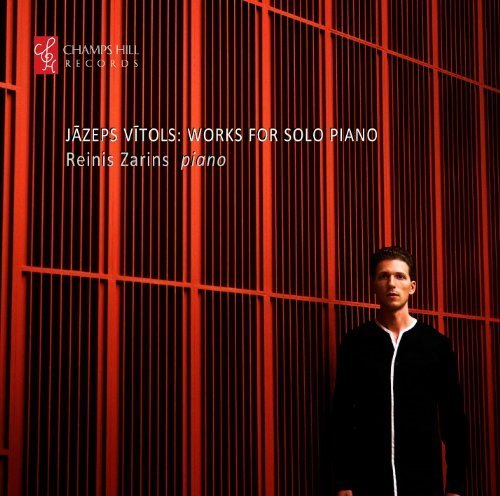 Vitols: Works For Solo Piano   Ten Latvian Folksongs [Reinis Zrins ] [Champs Hill Records: CHRCD049] by Reinis Zarins
