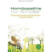 Homöopathie für Kinder: Erkrankungen bei Kindern naturgemäß behandeln – Ein Hausbuch für Eltern