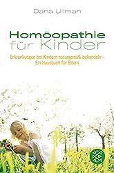 Homöopathie für Kinder: Erkrankungen bei Kindern naturgemäß behandeln - Ein Hausbuch für Eltern