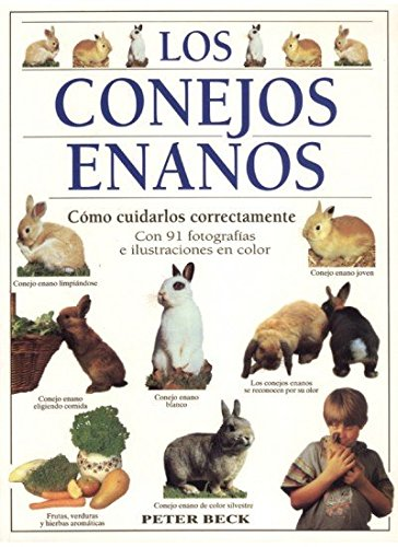LOS CONEJOS ENANOS (GUIAS DEL NATURALISTA-ANIMALES DOMÉSTICOS-PEQUEÑOS MAMÍFEROS)