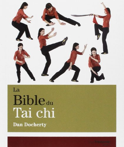 La Bible du Tai chi par Dan Docherty