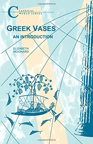 Greek Vases: An Introduction (Classical World Series)
