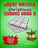Great British Christmas Sudoku: 120 Sudoku puzzles with solutions. Easy to Very Hard. Large print puzzles perfect for all ages: Volume 9 (Great British Sudoku)