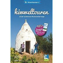 Hiwweltouren Rheinhessen Band 2: Entdecken. Erleben. Einkehren. Neue Genusstouren in Rheinhessen mit regionalen Rezepten, App-Anbindung, Karten und Höhenprofilen