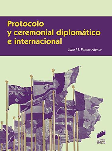 Protocolo y ceremonial diplomático e internacional (Ceremonial y Protocolo) por Julio M. Panizo Alonso