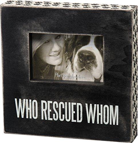 Primitives by Kathy Pfotenabdruck-Rahmen, 25,4 x 25,4 cm, mit Schriftzug Who Rescued Who? Who (Primitive Bilderrahmen)