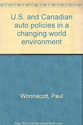 U.S. and Canadian auto policies in a changing world environment