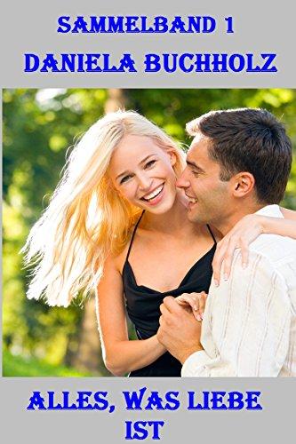 Buchcover Sammelband 1   Alles, was Liebe ist: 3 Romantische Geschichten zum Träumen in einem Band