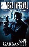Sombra Infernal: Un thriller de acción, misterio y suspense (En español)