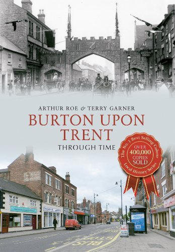 Burton Upon Trent Through Time by Arthur Rowe (2014-06-28)