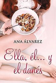Ella, él... y el danés par Ana Alvarez