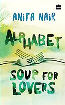 Alphabet Soup for Lovers by [NAIR, ANITA]