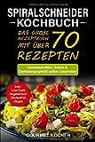 Spiralschneider Kochbuch: Das