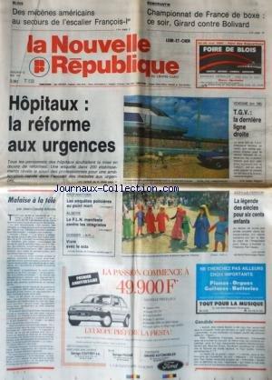 NOUVELLE REPUBLIQUE (LA) [No 13869] du 18/05/1990 - HOPITAUX / LA REFORME AUX URGENCES - TGV / LA DERNIERE LIGNE DROITE - CHAMPIONNAT DE FRANCE DE BOXE / GIRARD CONTRE BOLIVARD - MALAISE A LA TELE PAR ARBONA - AZAY-LE-FERRON / LA LEGENDE DES SIECLES POUR 600 ENFANTS - PROFANATIONS / LES ENQUETES POLICIERES AU PONT MORT - ALGERIE / LE FLN MANIFESTE CONTRE LES INTEGRISTES - VIVRE AVEC LE SIDA