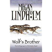[Wolf's Brother] [By: Lindholm, Megan] [April, 2011]