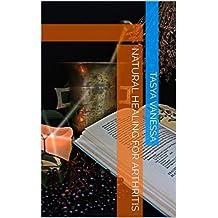 Natural Healing For Arthritis (English Edition)